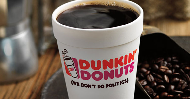 Dunkin' Do Nots: Don't Mix Coffee with Politics